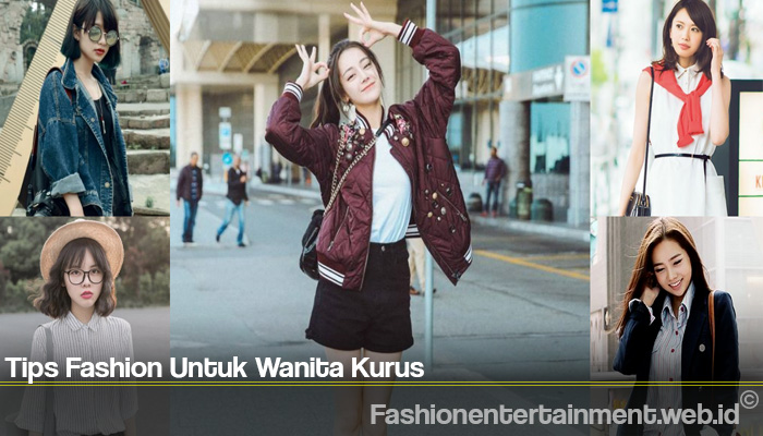 Tips Fashion Untuk Wanita Kurus