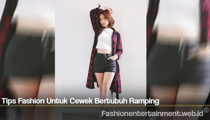 Tips Fashion Untuk Cewek Bertubuh Ramping