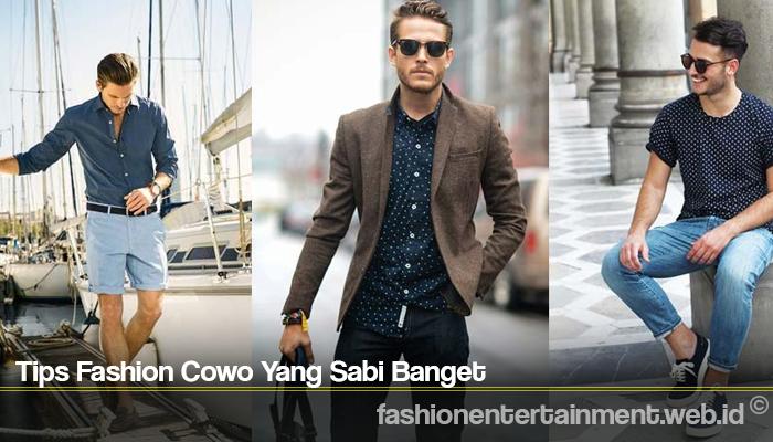 Tips Fashion Cowo Yang Sabi Banget