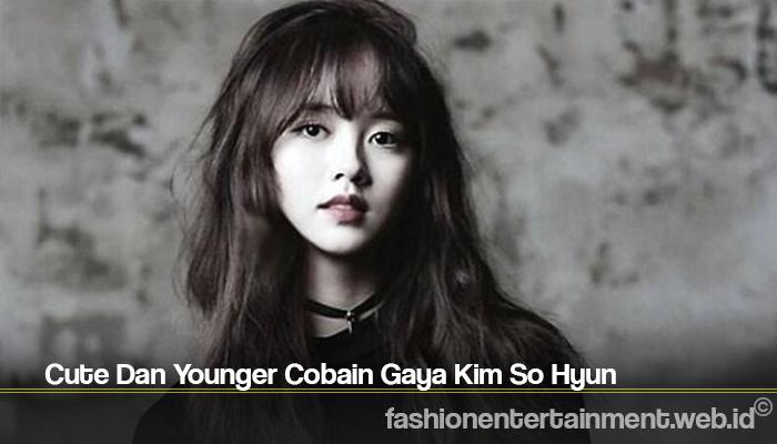 Cute Dan Younger Cobain Gaya Kim So Hyun
