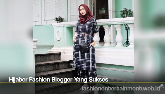 Hijaber Fashion Blogger Yang Sukses