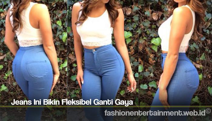 Jeans Ini Bikin Fleksibel Ganti Gaya