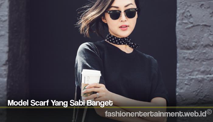 Model Scarf Yang Sabi Banget