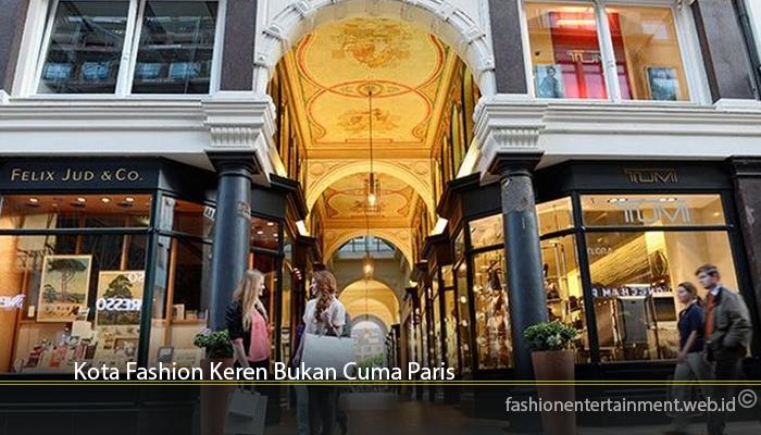 Kota Fashion Keren Bukan Cuma Paris