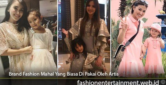 Brand-Fashion-Mahal-Yang-Biasa-Di-Pakai-Oleh-Artis