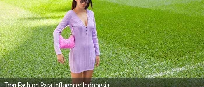 Tren Fashion Para Influencer Indonesia